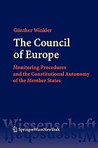 The Council of Europe monitoring procedures and the constitutional autonomy of the member states : a European law study, based upon documents and commentaries, illustrated by the Council of Europe's actions against the constitutional reform in Liechtenstein
