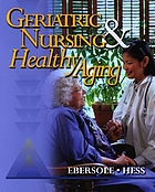 Geriatric nursing and healthy aging
