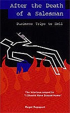 After the death of a salesman : business trips to hell