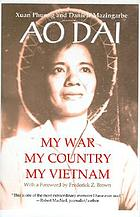 Ao dai : my war, my country, my Vietnam
