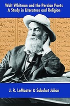 Walt Whitman and the Persian poets : a study in literature and religion
