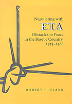 Negotiating with ETA : obstacles to peace in the Basque country, 1975-1988