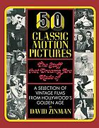 50 classic motion pictures; the stuff that dreams are made of
