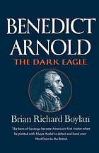 Benedict Arnold: the dark eagle