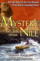 Mystery of the Nile : the epic story of the first descent of the world's deadliest river