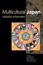 Multicultural Japan : palaeolithic to postmodern