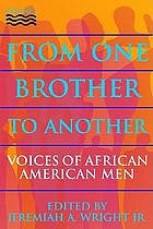 From one brother to another. voices of African American men