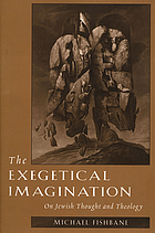The exegetical imagination : on Jewish thought and theology