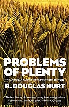 Problems of plenty : the American farmer in the twentieth century
