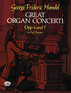Great organ concerti : opp. 4 and 7