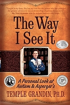 The way I see it : a personal look at autism & Asperger's