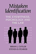 Mistaken identification : the eyewitness, psychology, and the law