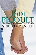 Nineteen minutes : a novel