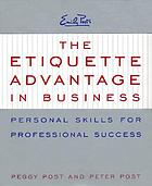 Emily Post's The etiquette advantage in business : personal skills for professional success