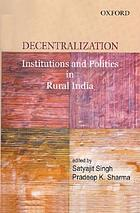 Decentralization : institutions and politics in rural India