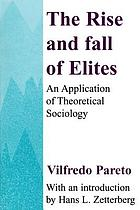 The rise and fall of the elites; an application of theoretical sociology