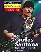 Carlos Santana : legendary guitarist