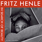 Fritz Henle : in search of beauty