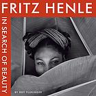 Fritz Henle in search of beauty