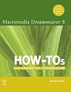 Macromedia Dreamweaver 8 how-tos : 100 essential techniques