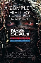 Navy Seals : a complete history : from World War II to the present