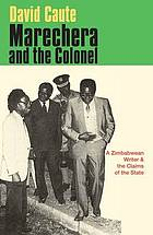 Marechera and the colonel : a Zimbabwean writer & the claims of the state