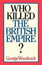 Who killed the British Empire? An inquest