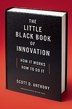 The little black book of innovation : how it works, how to do it
