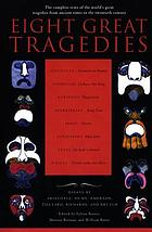 Eight great tragedies [with essays]