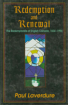 Redemption and renewal : the Redemptorists of English Canada, 1834-1994