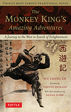 Monkey King's amazing adventures : a journey to the west in search of enlightenment