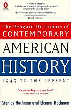 The Penguin dictionary of contemporary American history, 1945 to the present