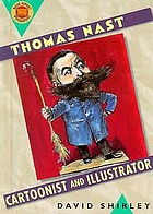 Thomas Nast : cartoonist and illustrator