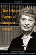 The selected papers of Margaret Sanger.