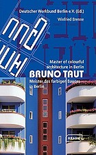 Bruno Taut, Meister des farbigen Bauens in Berlin