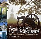 America's battlegrounds : walk in the footsteps of America's bravest