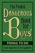 The pocket dangerous book for boys : things to do