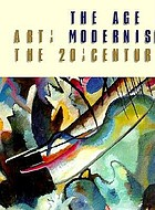 The age of modernism : art in the 20th century