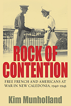 Rock of contention : Free French and Americans at war in New Caledonia, 1940-1945