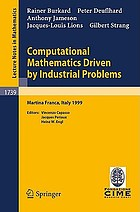 Computational mathematics driven by industrial problems : lectures given at the 1st session of the Centro internazionale matematico estivo (C.I.M.E.) held in Martina Franca, Italy, June 21-27, 1999