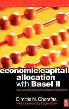 Economic capital allocation with Basel II : cost, benefit and implementation procedures