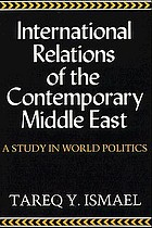 International relations of the contemporary Middle East : a study in world politics