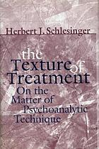 The texture of treatment : on the matter of psychoanalytic technique