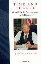 Time and chance : Gerald Ford's appointment with history