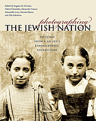 Photographing the Jewish nation : pictures from S. An-sky's ethnographic expeditions
