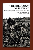 The Ideology of slavery : proslavery thought in the antebellum South, 1830-1860