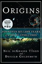 Origins : fourteen billion years of cosmic evolutionOrigins fourteen billion years of cosmic evolution