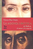 La agonía erótica de Bolívar, el amor y la muerte