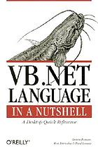 VB.NET language in a nutshell : a desktop quick reference