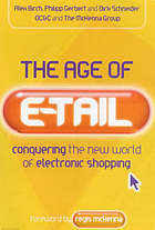 The age of e-tail : conquering the new world of electronic shopping